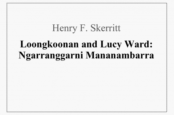Contributing Author Henry F. Skerritt: Loongkoonan and Lucy Ward image
